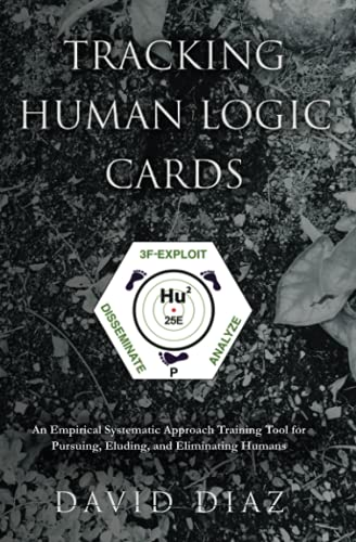 Tracking Human Logic Cards: An Empirical Systematic Approach Training Tool for Pursuing, Eluding, and Eliminating Humans