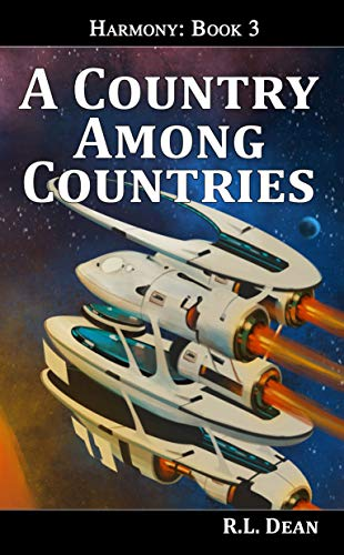 A Country Among Countries (Harmony Book 3) by [R.L. Dean, Crissha Figarella, J. N. McLaughlin]