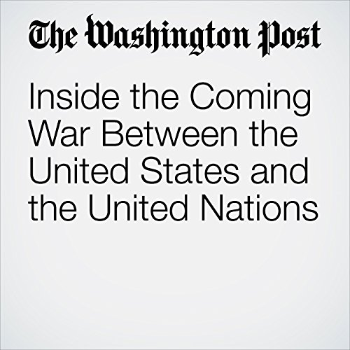 Inside the Coming War Between the United States and the United Nations audiobook cover art