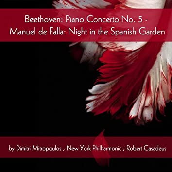 Beethoven: Piano Concerto No. 5, De Falla: Night in the Spanish Garden