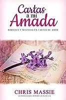Cartas a mi Amada: Romance y Misterio en Cartas de Amor (Historias Románticas en Español)