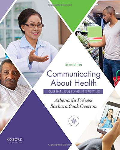 Compare Textbook Prices for Communicating About Health: Current Issues and Perspectives 6 Edition ISBN 9780190924362 by du Pré, Athena,Cook Overton, Barbara