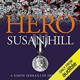 Hero: A Simon Serrailler Short Story                   By:                                                                                                                                 Susan Hill                               Narrated by:                                                                                                                                 Steven Pacey                      Length: 51 mins     137 ratings     Overall 4.1