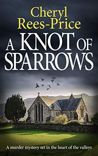 A Knot of Sparrows: a murder mystery set in the heart of the valleys (DI Winter Meadows Book 4) by [Cheryl Rees-Price]