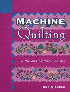 Machine Quilting: A Primer of Techniques