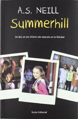 Summerhill: Un lloc on els infants són educats en la felicitat (Textos pedagògics)