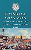 La Venecia de Casanova por cinco ducados al día: 15 (Viajando al pasado)