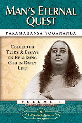 Man's Eternal Quest: Collected Talks and Essays on Realizing God in Daily Life – Volume 1 (English Edition)