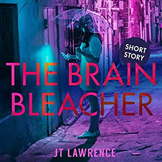 The Brain Bleacher: A Short Story audiobook cover art