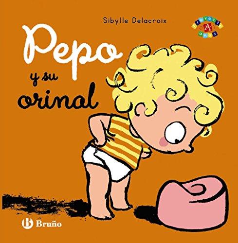 Pepo y su orinal (Castellano - A PARTIR DE 0 AÑOS - PROYECTO DE 0 A 3 AÑOS - Libros emocionales)