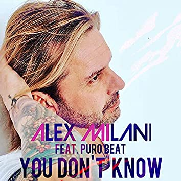 You Don't Know (feat. Puro Beat)