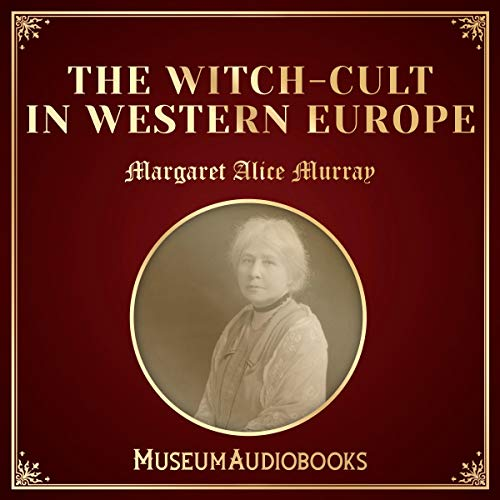 The Witch-Cult in Western Europe audiobook cover art