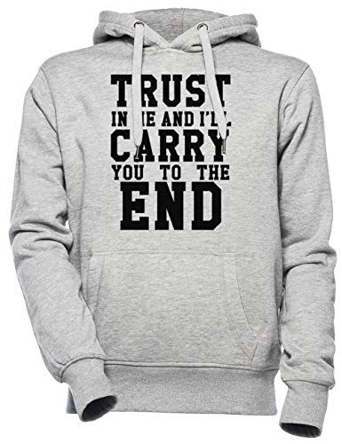 Trust in Me and Ill Carry You to The End Unisexe Homme Femme Sweat À Capuche Gris Unisex Men's Women's Hoodie
