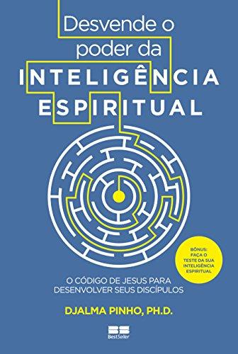 Desvende o poder da inteligência espiritual: O código de Jesus para desenvolver seus discípulos