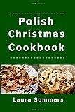 Polish Christmas Cookbook: Recipes for the Holiday Season (Christmas Around the World)