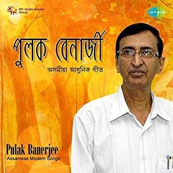 Assamese Modern Songs - Pulak Banerjee