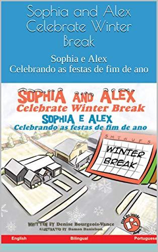 Sophia and Alex Celebrate Winter Break: Sophia e Alex Celebrando as festas...