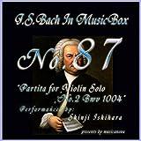 Bach In Musical Box 87 / Partita for Violin Solo No.2 Bwv 1004