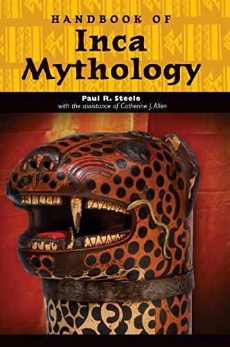 Handbook of Inca Mythology (World Mythology)
