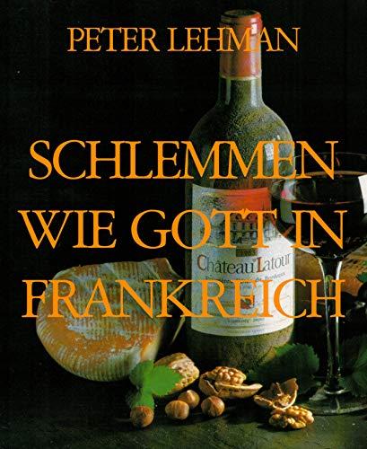 SCHLEMMEN WIE GOTT IN FRANKREICH: Kulinarischer Reiseführer