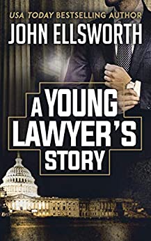 A Young Lawyer's Story (Thaddeus Murfee Legal Thriller Series) by [John Ellsworth]