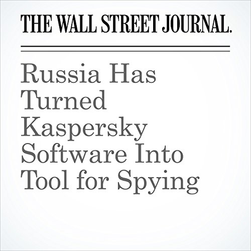 Russia Has Turned Kaspersky Software Into Tool for Spying copertina