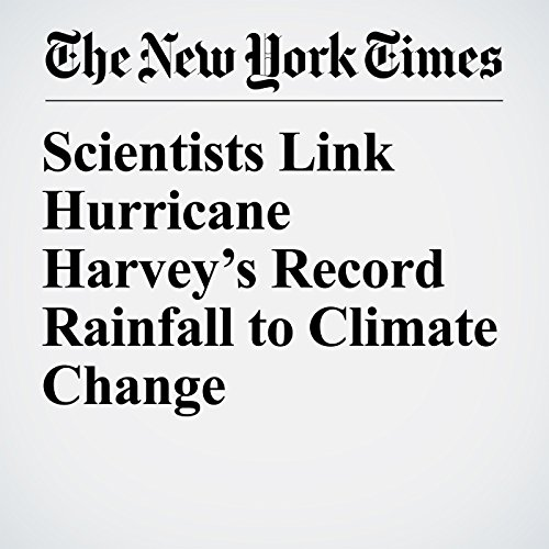 Scientists Link Hurricane Harvey's Record Rainfall to Climate Change copertina