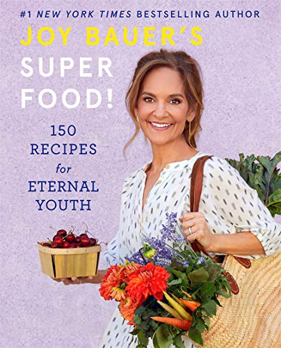 Joy Bauer's Superfood!: 150 Recipes for Eternal Youth