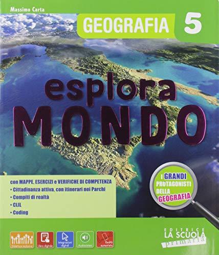 Esploramondo. Storia geografia. Per la 5ª classe elementare