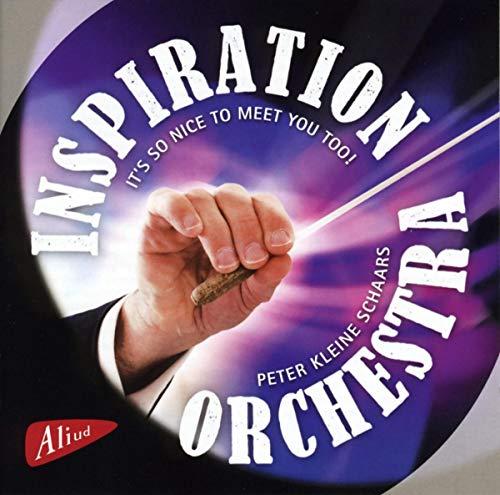 Peter Kleine Schaars - Inspiration Orchestra