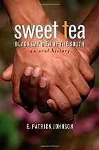 Sweet Tea: Black Gay Men of the South (Caravan Book) 1st edition by Johnson, E. Patrick (2008) Hardcover
