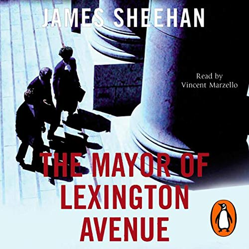 The Mayor of Lexington Avenue                   By:                                                                                                                                 James Sheehan                               Narrated by:                                                                                                                                 Vicent Marzello                      Length: 15 hrs and 23 mins     4 ratings     Overall 2.0