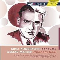 マーラー:交響曲第6番イ短調「悲劇的」 (Kirill Kondrashin conducts Gustav Mahler : Symphony No.6 / SWR Sinfonieorchester Badden-Badden und Freiburg / Historical Recording 1981) [輸入盤]