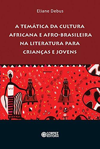 A Temática da Cultura Africana e Afro-Brasileira na Literatura Para Crianças e Jovens