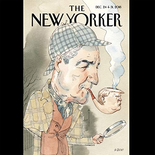Couverture de The New Yorker, December 24th & 31st 2018: Part 2 (Michael Schulman, Susan B. Glasser, Jeffrey Toobin)