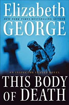 This Body of Death: An Inspector Lynley Novel by [Elizabeth George]