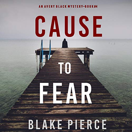 Cause to Fear Audiobook By Blake Pierce cover art