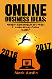 Online Business Ideas: Book1 One. Start up, Passive Income, Small Business, Fast Income in 2017 by Mark Austin