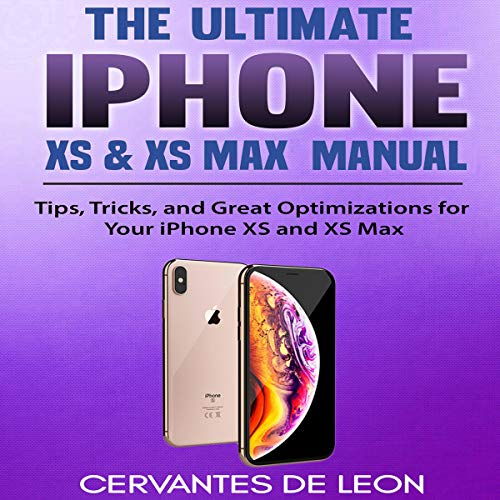 The Ultimate iPhone XS & XS Max Manual audiobook cover art