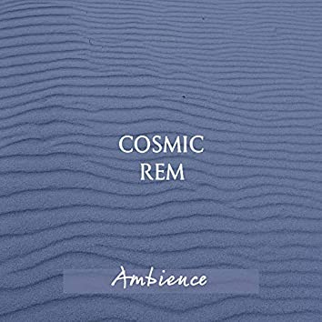 Cosmic REM Ambience
