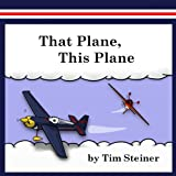 That Plane, This Plane
