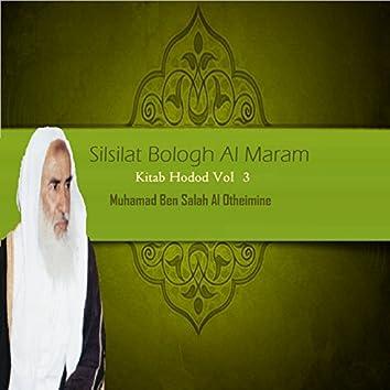 Silsilat Bologh Al Maram Vol 3 (Kitab Hodod)