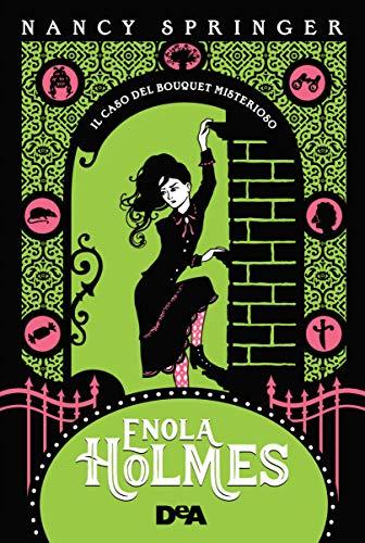 Il caso del bouquet misterioso. Enola Holmes (Vol. 3)