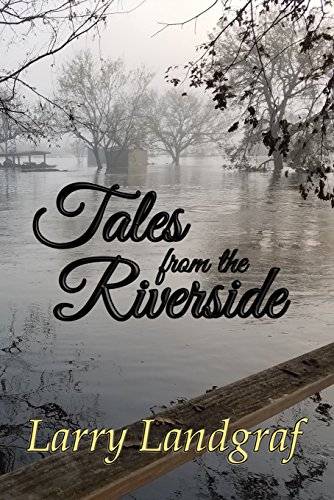 Book: Tales from the Riverside by Larry Landgraf