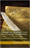 Mini ebook. How anti gun policy affects preppers: In a continent where the shit has already hit the fan (Less exploited aspects of SHTF preparedness Book 1)