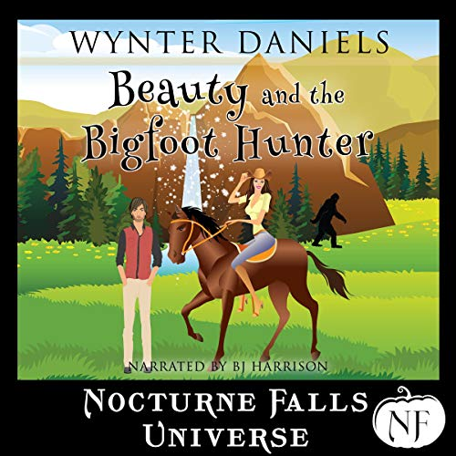 Beauty and the Bigfoot Hunter: A Nocturne Falls Universe Story