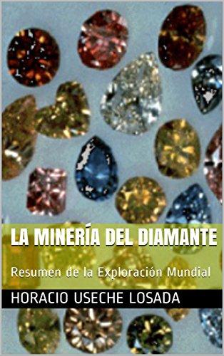 La Minería del Diamante: Resumen de la Exploración Mundial (180518 nº 1)