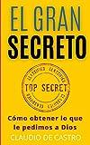 El GRAN Secreto: Para obtener lo que le pedimos a Dios: 7 (Libros Católicos de autosuperación)