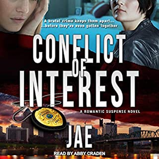 Conflict of Interest     Portland Police Bureau Series, Book 1              By:                                                                                                                                 Jae                               Narrated by:                                                                                                                                 Abby Craden                      Length: 14 hrs     12 ratings     Overall 4.8