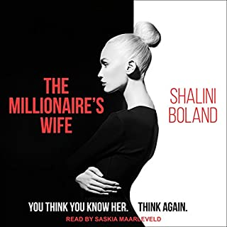 The Millionaire's Wife                   By:                                                                                                                                 Shalini Boland                               Narrated by:                                                                                                                                 Saskia Maarleveld                      Length: 7 hrs and 14 mins     36 ratings     Overall 3.9